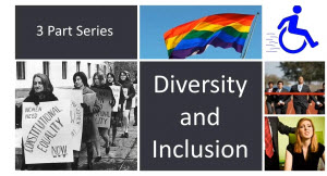 Diversity and Inclusion: 3 Part Webinar Series